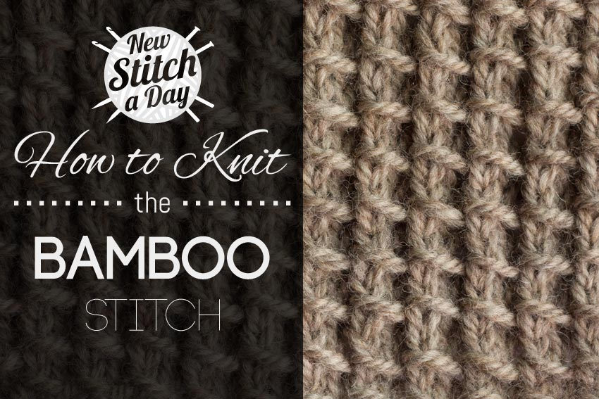Knitting Patterns New Stitch A Day : The Bamboo Stitch :: Knitting Stitch #149 :: New Stitch A Day