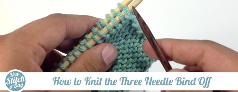 How to Knit the Three Needle Bind Off