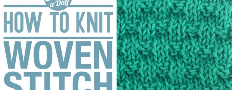 How to Knit the Woven Stitch