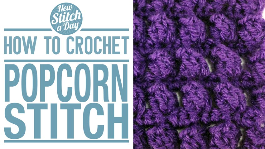 Crochet Stitches Crochet Popcorn Stitch : The Popcorn Stitch :: Crochet Stitch #21 :: New Stitch A Day