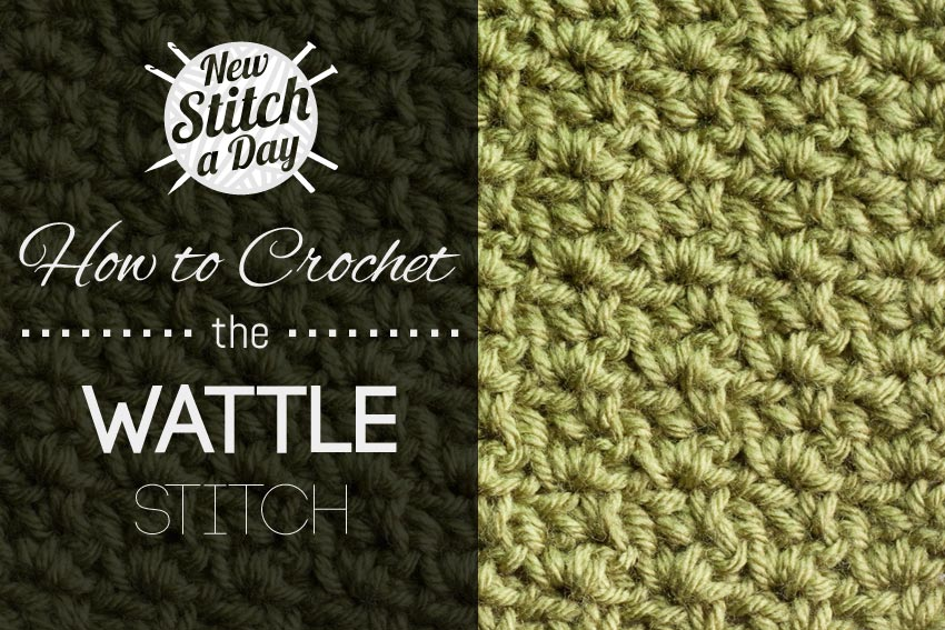 Crochet Stitches Video : The Wattle Stitch :: Crochet Stitch #43 :: New Stitch A Day
