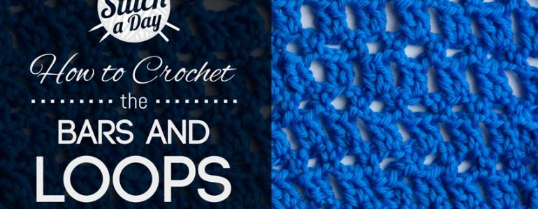 How to Crochet the Bars and Loops Stitch