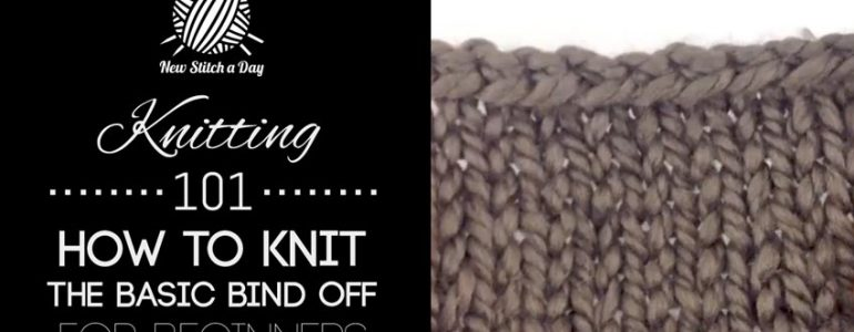 Knitting 101: How to Knit the Basic Bind Off for Beginners