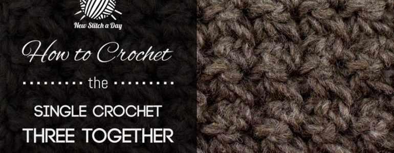 How to Crochet the Single Crochet 3 Together Pattern