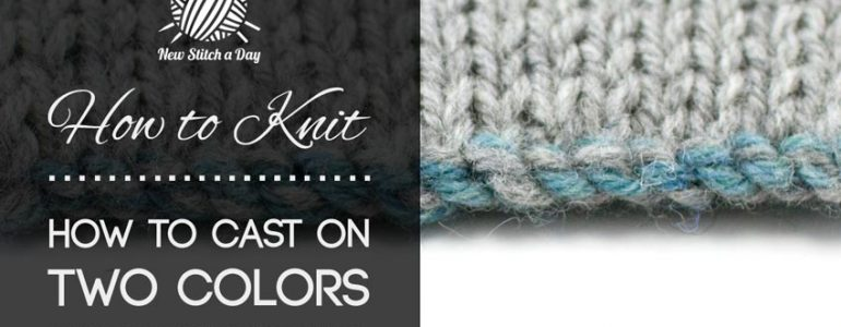 How to Knit the Two Color Cast on For Double Knitting