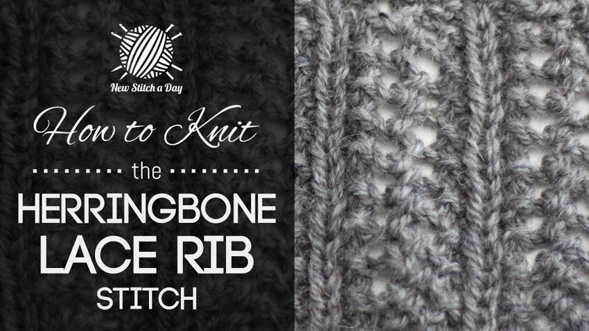 How to Knit the Herringbone Lace Rib Stitch