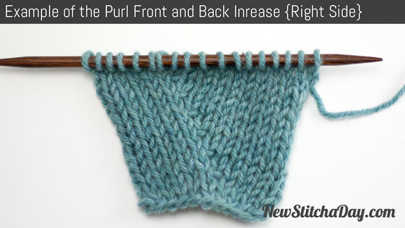 Knitting Increase Stitch Purlwise : How to Knit the Purl Front and Back Increase NEW STITCH A DAY