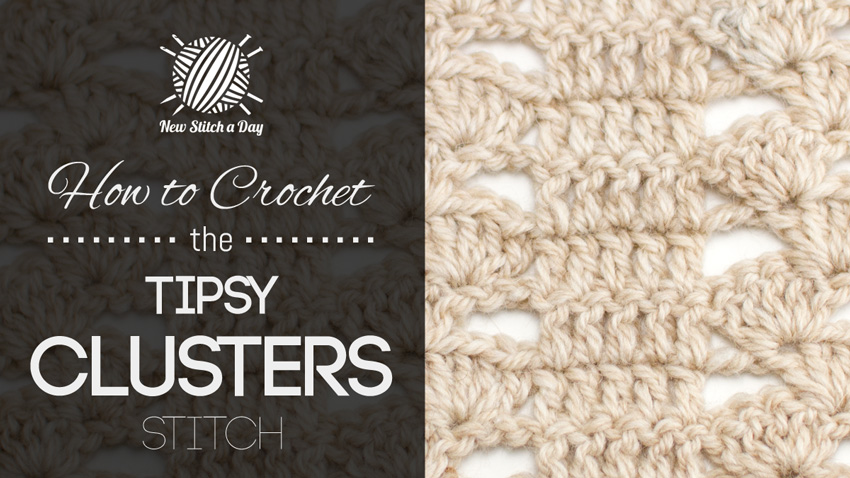 How to Crochet the Tipsy Clusters Stitch