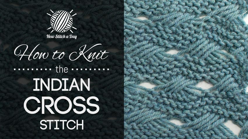 Knitting Patterns New Stitch A Day : The Indian Cross-Stitch :: Knitting Stitch #218 NEW STITCH A DAY