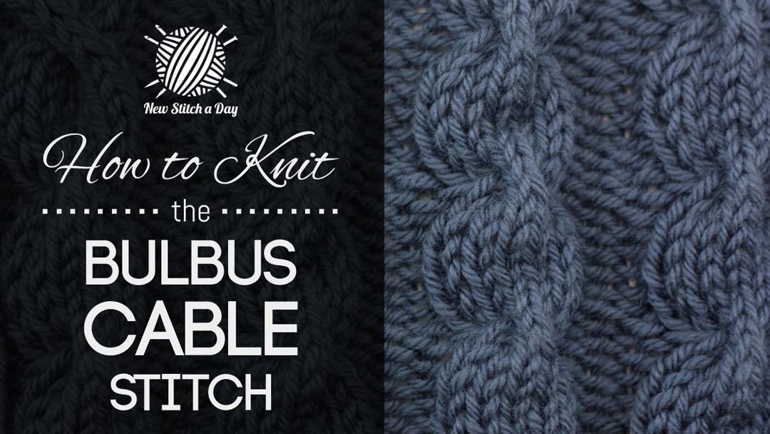 The Bulbus Cable Stitch :: Knitting Stitch #236 NEW STITCH A DAY