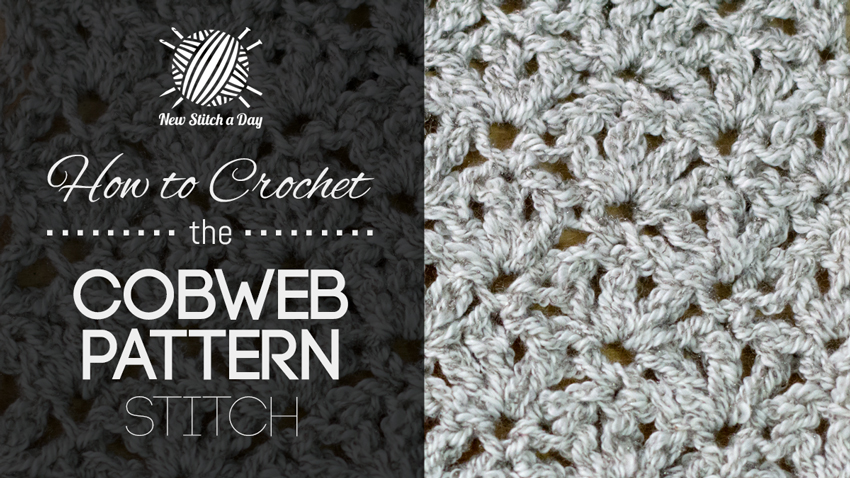 How to Crochet the Cobweb Stitch