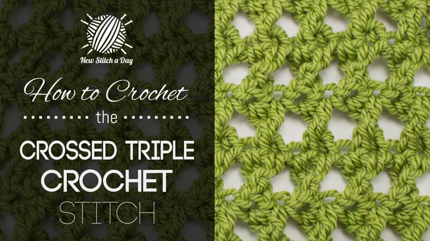 How to Crochet the Crossed Triple Crochet Stitch