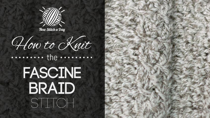 How to Knit the Fascine Braid Stitch