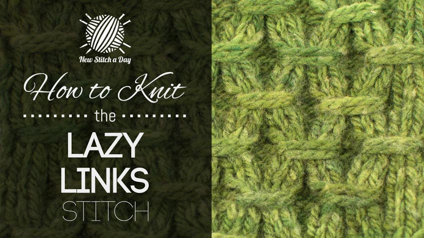 Knitting Patterns New Stitch A Day : How to Knit the Lazy Links Stitch NEW STITCH A DAY