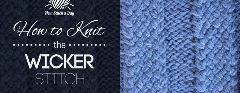 How to Knit the Wicker Stitch
