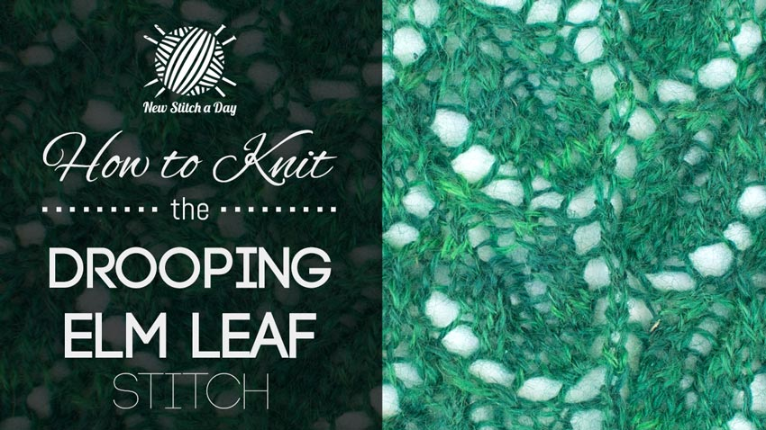 How to Knit the Drooping Elm Leaf Stitch