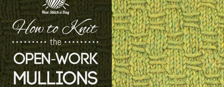 How to Knit the Open Work Mullions Stitch